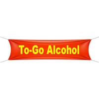Alcohol to Go Banner - Various Color options